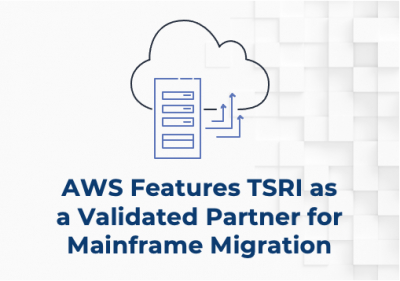 AWS Features TSRI as a Validated Partner for Mainframe Migration